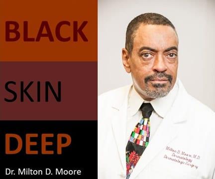 DR Milton Moore Black Skin Deep Podcast